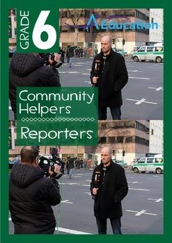 Community Helpers - Reporters - Grade 6