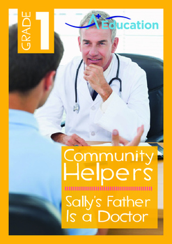 Community Helpers - Sally's Father Is a Doctor - Grade 1
