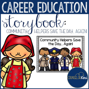 Community Helpers Save the Day Again Storybook: Career Development/Education