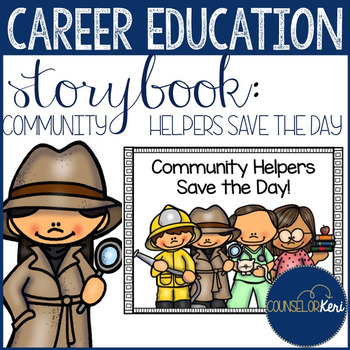 Community Helpers Save the Day Storybook for Early Career Development/Education