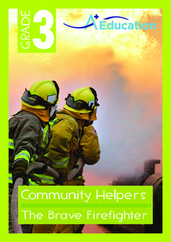 Community Helpers - The Brave Firefighter - Grade 3