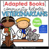 Community Helpers Veterinarian Adapted Books [ Level 1 and