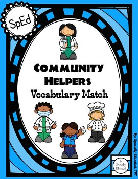 Community Helpers Vocabulary - Special Education