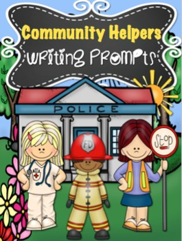 Community Helpers Writing Prompts {37 Prompts}