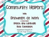 Community Helpers with Snowmen at Work Speech Language Literacy (CCSS)