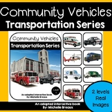 Community Vehicles Transportation Adapted Book Unit with Real Images-- 2 levels
