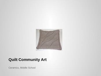 Community and Collaboration: Ceramic Art Project (Quilts)