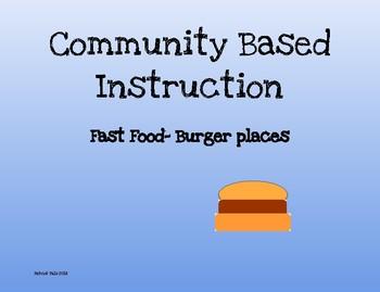 Community based instruction: Fast Food-Burger places.