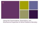Commutative, Associative, and Distributive Properties