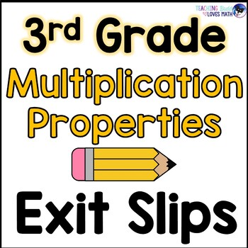 Commutative, Associative, and Distributive Properties Exit Slips 3rd Grade