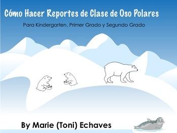 Cómo Hacer Reportes de Clase de Oso Polares/ Polar Bear Reports