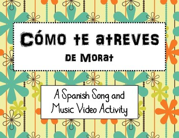 Cómo te Atreves de Morat- Song Activities with the preterit and imperfect
