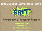 Companies with GRIT Powerpoint & Research Project
