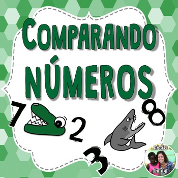 Comparando números - Comparing numbers poems & activities in Spanish