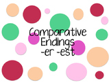 Comparative Endings -er -est
