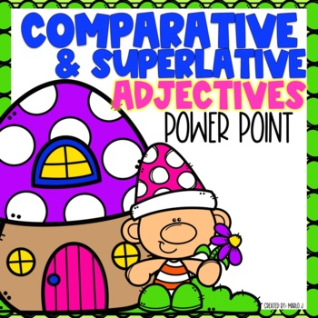Comparative & Superlative Adjectives Power Point