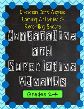 Comparative & Superlative Adverbs Sorting Game and Recording Pages