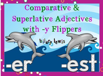 Comparative and Superlative Adjectives with -y FLIPPERS