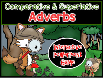 Comparative and Superlative Adverbs ~ Interactive PPT Game