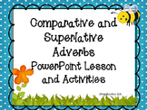 Comparative and Superlative Adverbs PowerPoint Lesson | Distance Learning