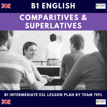 Comparatives and Superlatives B1 Intermediate Lesson Plan For ESL