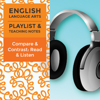 Compare & Contrast: Read & Listen - Playlist and Teaching Notes