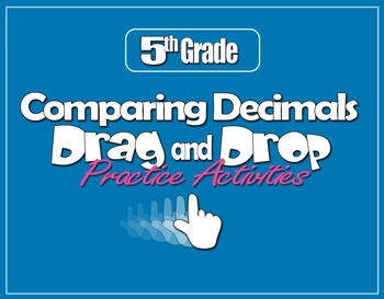 Compare Decimals Drag & Drop (5.NBT.A.3)