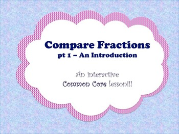Compare Fractions pt 1 - A Common Core Interactive Mimio Lesson