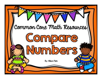Compare Numbers {Common Core Math Resources}