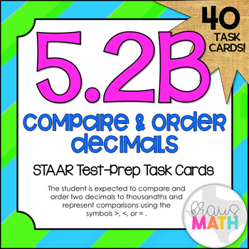 5.2B: Compare & Order Decimals STAAR Test-Prep Task Cards