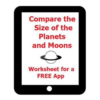 Compare Planet and Moon Size on the iPad! Free app and response sheet