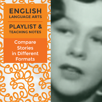 Compare Stories in Different Formats - Playlist and Teaching Notes