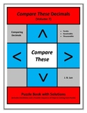 Compare These Decimals (Volume 7) Puzzle Book
