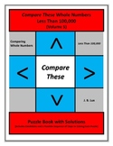 Compare These Whole Numbers Less Than 100,000 (Volume 5) Puzzle Book
