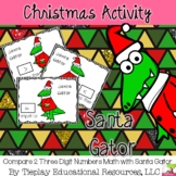 Compare Two Three-Digit Numbers Math with Santa Gator Center Station