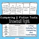 Compare and Contrast 2 Fiction Texts Snowball Fight - Compare Texts Fun