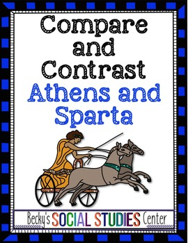 Compare and Contrast Athens and Sparta, Greek city-states