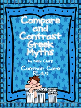Compare and Contrast {CCSS RL4.9} Greek Myths