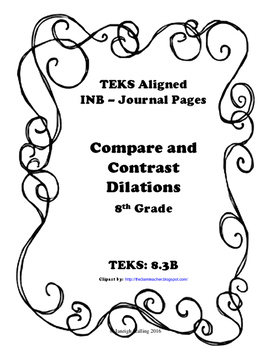 Compare and Contrast Dilations INB-TEKS 8.3B