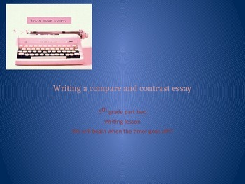 Compare and Contrast Essay: Part 2