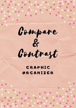Compare and Contrast- Graphic Organizer