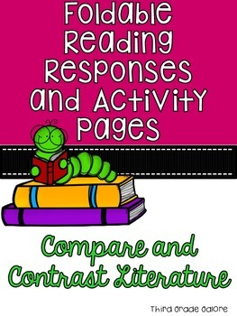 Compare and Contrast Literature - Foldable Reading Responses and Activity Pages