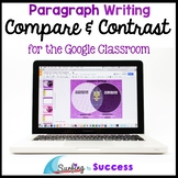 Compare and Contrast Paragraph Writing for the Google Classroom