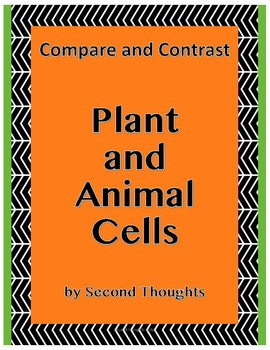 Compare and Contrast Plant and Animal Cells