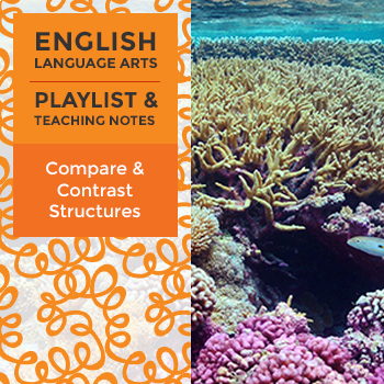 Compare and Contrast Structures - Playlist and Teaching Notes