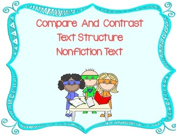 Compare and  Contrast Text Structure with Nonfiction Text