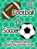 Compare and Contrast Writing ~ Football vs. Soccer