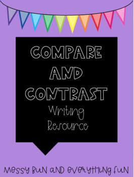 Compare and Contrast Writing Resource
