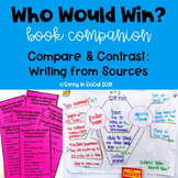 Compare and Contrast : Writing from Sources ~ Who Would Win? Companion