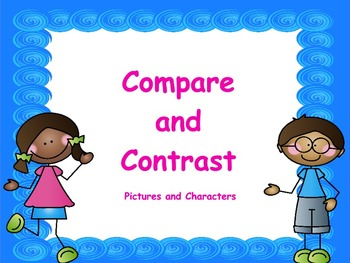 Compare and Contrast with Pictures and Characters: PowerPo